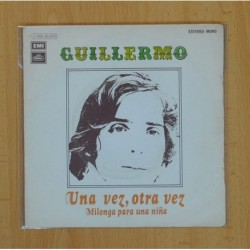 GUILLERMO - UNA VEZ, OTRA VEZ, MILONGA PARA UNA NIÑA - SINGLE