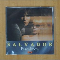 SALVADOR - ES UNA BROMA / SALVESE QUIEN PUEDA - SINGLE