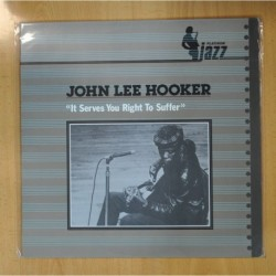 JOHN LEE HOOKER - IT SERVES YOU RIGHT TO SUFFER - LP