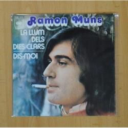 RAMON MUNS - LA LUZ DE LOS DIAS CLAROS / DIME - SINGLE