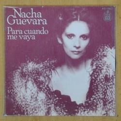NACHA GUEVARA - PARA CUANDO ME VAYA / ESTA CANCION - SINGLE