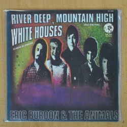 ERIC BURDON & THE ANIMALS - RIVER DEEP MOUNTAIN HIGH / WHITE HOUSES - SINGLE