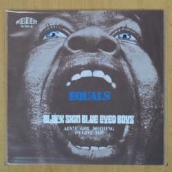 EQUALS - BLACK SKIN BLUE EYED BOYS - SINGLE