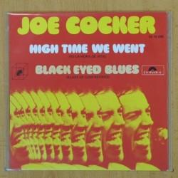 JOE COCKER - HIGH TIME WE WENT / BLACK EYED BLUES - SINGLE