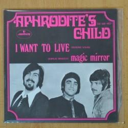 APHRODITE'S CHILD - I WANT TO LIVE / MAGIC MIRROR - SINGLE