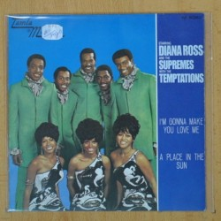 DIANA ROSS AND THE SUPREMES WITH TEMPTATIONS - I'M GONNA MAKE YOU LOVE ME / A PLACE IN THE SUN - SINGLE