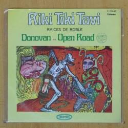 DONOVAN EN OPEN ROAD - RIKI TAKI TAVI / RAICES DE ROBLE - SINGLE