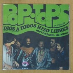 POP TOPS - DIOS A TODOS HIZO LIBRES / MOVIMIENTO DE AMOR - SINGLE