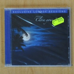 VARIOS - EXCLUSIVE LOUNGE SESSIONS PART 2 CLOSE YOUR EYES - CD
