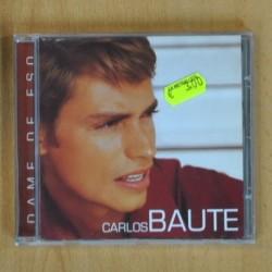CARLOS BAUTE - DAME DE ESO - CD