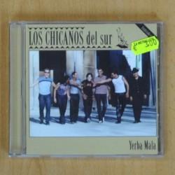 LOS CHICANOS DEL SUR - HIERBA MALA - CD
