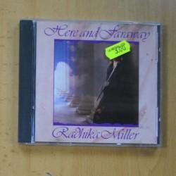 RADHIKA MILLER - HERE AND FARAWAY - CD