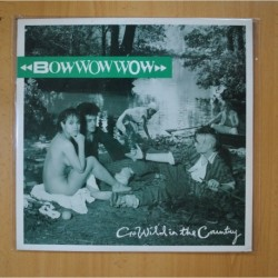 BOW WOW WOW - GO WILD IN THE COUNTRY - MAXI