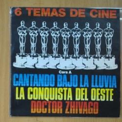 6 TEMAS DE CINE - CANTANDO BAJO LA LLUVIA, LA CONQUISTA DEL OESTE, DOCTOR ZHIVAGO - SINGLE