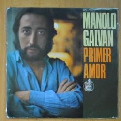 MANOLO GALVAN - PRIMER AMOR / NIÑA QUE CON 15 AÑOS - SINGLE