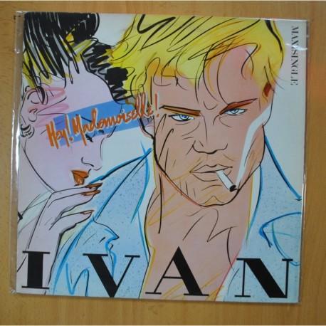 IVAN - HEY! MADEMOISELLE! - MAXI
