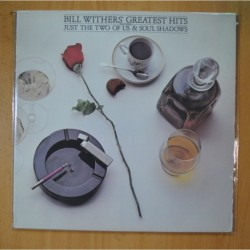 BILL WITHERS - BILL WITHERS GREATEST HITS / JUST THE TWO OF US & SOUL SHADOWS - LP