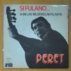 PERET - SI FULANO / A MI LAS MUJERES NI FU, NI FA - SINGLE