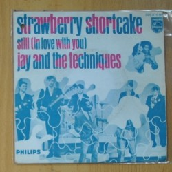 JAY AND THE TECHNIQUES - STRAWBERRY SHORTCAKE / STILL ( IN LOVE WITH YOU ) - SINGLE
