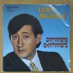 LUIS AGUILE - CAMARERO CHAMPANGE / AY! MUJER, MUJER - SINGLE
