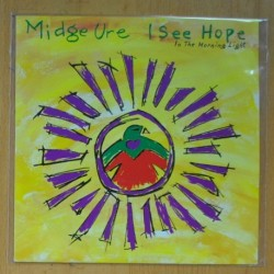 MIDGE URE - I SEE HOPE IN THE MORNING LIGHT / THE MAN I USED TO BE - SINGLE
