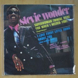 STEVIE WONDER - SUPERWOMAN ( WHERE WERE YOU WHEN I NEEDED YOU ) / I LOWE EVERY LITTLE THING ABOT YOU - SINGLE