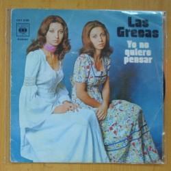 LAS GRECAS - YO NO QUIERO PENSAR / QUE BONITO AQUELLA NOCHE - SINGLE