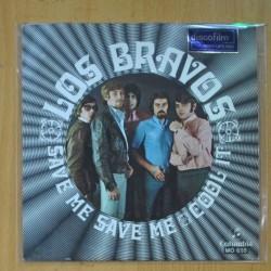 LOS BRAVOS - SAVE ME, SAVE ME / COOL IT - SINGLE