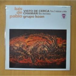 LUIS DE PABLO / GRUPO KOAN - VISTO DE CERCA / CHAMAN - LP