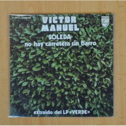VICTOR MANUEL - SOLEDA / NO HAY CARRETERA SIN BARRO - SINGLE