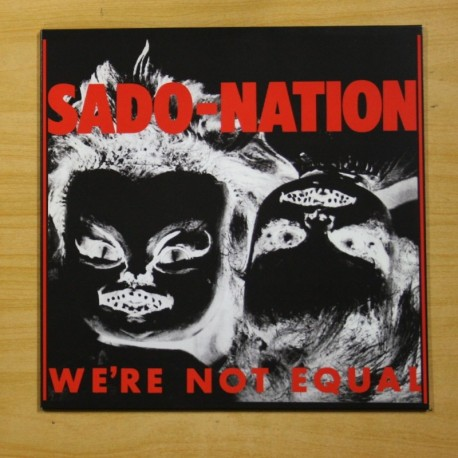 SADO NATION - WE´RE NOT EQUAL - LP