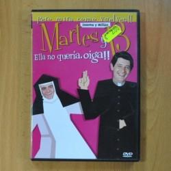 MARTES Y 13 - ELLA NO QUERIA OIGA - DVD