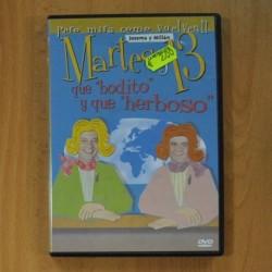 MARTES Y 13 - QUE BODITO Y QUE HERBOSO - DVD
