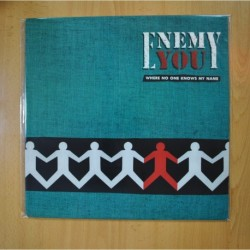 ENEMY YOU - WHRE NO ONE KNOWS MY NAME - LP