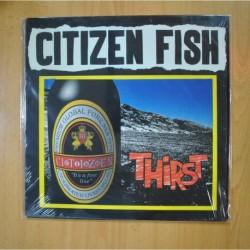 CITIZEN FISH - THIRST - LP