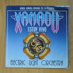 ELECTRIC LIGHT ORCHESTRA - XANADU B.S.O. - ESTOY VIVO / SUEÑOS DE TAMBORES - SINGLE