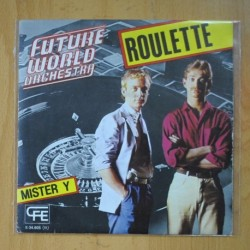 FUTURE WORLD ORCHESTRA - ROULETTE / MISTER Y - SINGLE