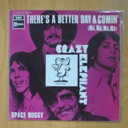 CRAZY ELEPHANT - THERE´S BETTER DAY A COMIN´ (NA NA NA) / SPACE BUGGY - SINGLE