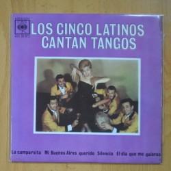 LOS CINCO LATINOS - CANTAN TANGOS - LA CUMPARSITA + 3 - EP