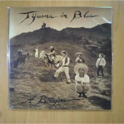 TIJUANA IN BLUE - A BOCAJARRO - GATEFOLD - LP