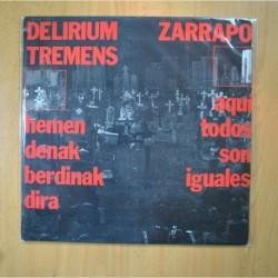 DELIRIUM TREMENS / ZARRAPO - HEMEN DENAK BERDINAK DIRA / AQUI TODOS SON IGUALES - LP