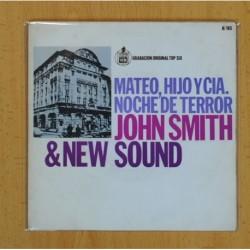 JOHN SMITH & NEW SOUND - MATEO, HIJO Y CIA. / NOCHE DE TERROR - SINGLE