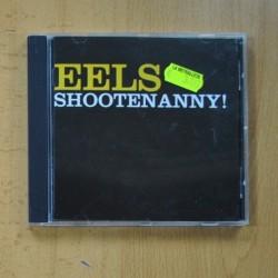 EELS - SHOOTENANNY - CD