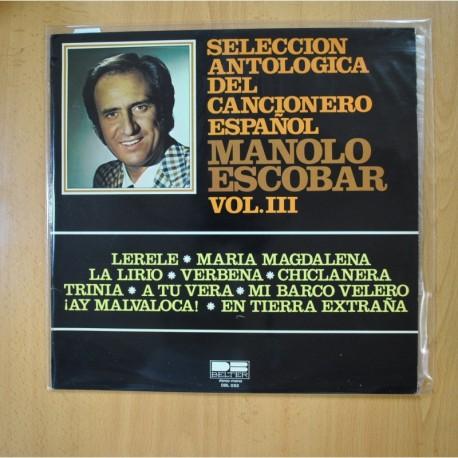 MANOLO ESCOBAR - SELECCION ANTOLOGIA DEL CANCIONERO ESPAÑOL VOL III - LP