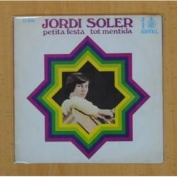 JORDI SOLER - PETITA FESTA / TOT MENTIDA - SINGLE
