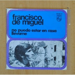 FRANCISCO DE MIGUEL - NO PUEDO ESTAR EN CASA / LLEVAME - SINGLE
