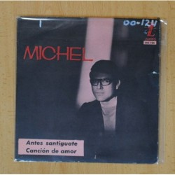 MICHEL - ANTES SANTIGUATE / CANCION DE AMOR - SINGLE