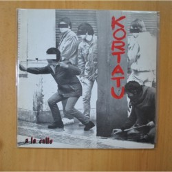 KORTATU - A LA CALLE - LP
