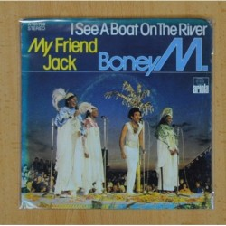 BONEY M. - I SEE A BOAT ON THE RIVER / MY FRIEND JACK - SINGLE