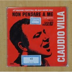 CLAUDIO VILLA - NON PENSARE A ME / GRANADA-ANDALUCIA - SINGLE